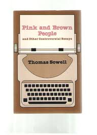pink and brown people and other controversial essays thomas  pink and brown people and other controversial essays thomas sowell 9780817975326 books ca