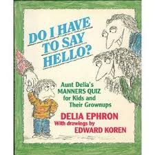 aunt delia s manners quiz for kids and their grownups by delia ephron