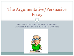 the argumentative persuasive essay ppt video online  the argumentative persuasive essay