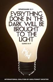 What Is Done In The Dark Will Come To Light Pinterest