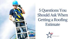 5 Questions You Should Ask When Getting A Roofing Estimate