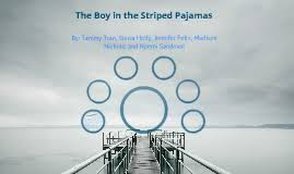 the boy in the striped pajamas by sierra holly on prezi the boy in the striped pajamas