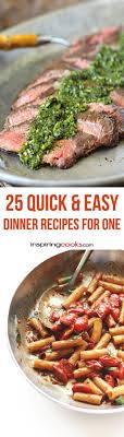 easy dinner ideas for company. 25 quick \u0026 easy dinner recipes for one person - i love the variety and there ideas company