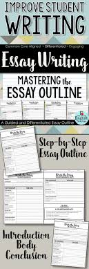 best ideas about essay writing essay writing essay writing mastering the essay outline guided instructions