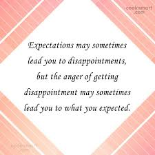 expectation e expectations may sometimes lead you to disappointments