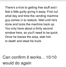 Vending Machine Codes For Free Stuff Impressive Here's A Trick To Getting Free Stuff And Feel A Little Guilty Giving