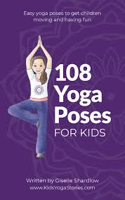 58 fun and easy yoga poses for kids