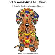 | mandalas, mandala the mandala originated from hinduism and tibetan buddhism. Art Of Dachshund Coloring Book Coloring Book For Dog Lovers 9781533484123 Delacruz Ed Delacruz Jamie Books Amazon Com