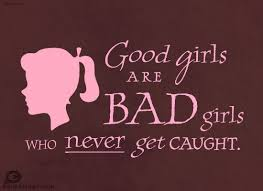 Bad Girl Quotes Good Girls Bad Girls Wow Words Postcard