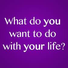 what do you want to do your life jilienne rose what do you want to do your life what is your dream job