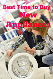 Where Can I Buy Appliances Best Time To Buy New Appliances Leah Ingram