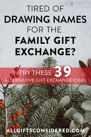 tired of drawing names for the family gift exchange try one of these 39 ingenious alternative gift exchange ideas