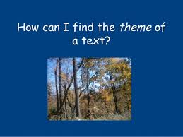 Finding The Theme Of A Text