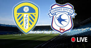 Leeds United vs Cardiff City Live: Breaking team news and updates ...