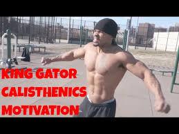 i mand you to grow ct fletcher king gator calisthenics motivation