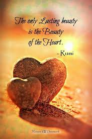 Rumi Beauty Quotes Best Of The Only Lasting Beauty Is The Beauty Of The Heart Rumi Beauty Of