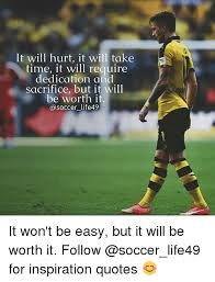 Inspirational Soccer Quotes Fascinating It Will Hurt It Will Take Time It Will Require Dedication And