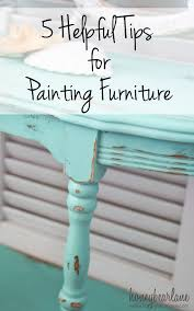 Painting Furniture 5 Tips For Painting Furniture Honeybear Lane