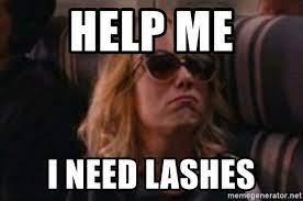 Help Me I Need Lashes - help me I'm poor | Meme Generator