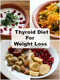 Thyroid Diet Plan For Weight Loss