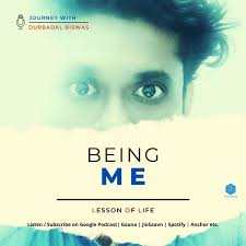 Being Me - Journey with Durbadal Biswas