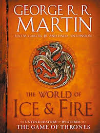 "history is written by the literate the world of ice fire the  like many people today i m a big fan of george r r martin s ""a song of ice fire"" series the books are both a delight and a terror as martin builds a"