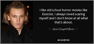 Exorcist Quotes Mesmerizing Jamie Campbell Bower Quote I Like Old School Horror Movies Like