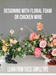 Floral Design Chicken Wire Designing With Floral Foam Or Chicken Wire Learn From