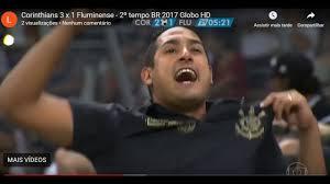 Corinthians 3 x 1 Fluminense - 2º tempo BR 2017 Globo HD - YouTube