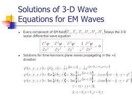 solutions of 3 d wave equations for em waves