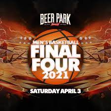 Final Four 2021 Viewing Party - Tickets - Beer Park, Las Vegas, NV - April  3, 2021