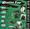 Rap's Greatest Hitz: Ghetto Rap