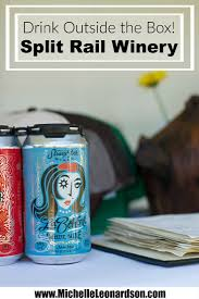 get to know the wines of split rail winery stop here on the urban wine