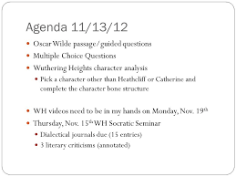 agendas journals homework and essay prompts ap literature and  agenda 11 13 12 oscar wilde passage guided questions multiple choice questions wuthering