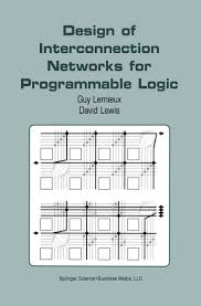 Contemporary Logic Design Ebook Design Of Interconnection Networks For Programmable Logic Ebook By Guy Lemieux Rakuten Kobo