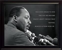Martin Luther King Jr Photo Picture Poster Or Framed Famous Quote Our Lives Begin To End The Day We Become Silent About Things That Matter