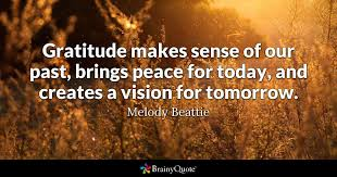 Quotes On Gratitude 51 Inspiration Gratitude Makes Sense Of Our Past Brings Peace For Today And