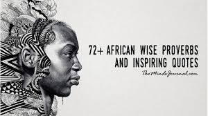 Proverbs Quotes Magnificent 48 AFRICAN WISE PROVERBS AND INSPIRING QUOTES The Minds Journal