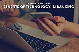 banking essay the benefits of technology in banking my essay point