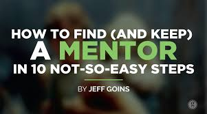 How To Find A Mentor In 10 Not So Easy Steps