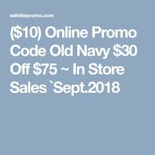 10 promo code old navy 30 off 75 in s sept 2018 s 2019 coding s and