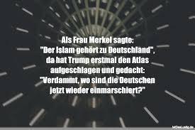 Als Frau Merkel Sagte Der Islam Gehört Zu Deu Istdaslustigde