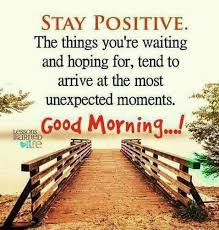 Good Morning Inspirational Quotes Magnificent Stay Positive Good Morning Positive Quotes Happy Quotes Good