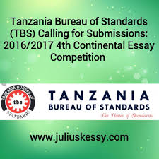 tanzania bureau of standards tbs calling for submissions  tanzania bureau of standards tbs calling for submissions 2016 2017 4th continental essay competition