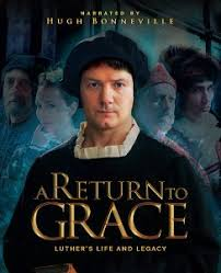 A Return to Grace: Luthers Life and Legacy (2017)
