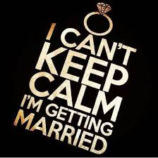 I Can't Keep Calm I'm Getting Married Picture Quotes Wedding Delectable Getting Married Quotes
