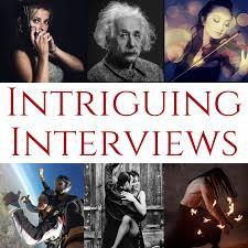 Intriguing Interviews