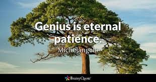 Michelangelo Quotes Fascinating Genius Is Eternal Patience Michelangelo BrainyQuote