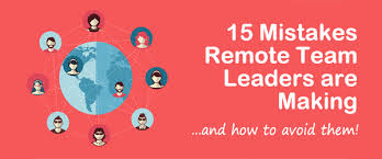 Team Leaders 15 Common Mistakes That Remote Teams Leaders Are Making Blogin