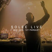 solee live ade 2018 10y parquet recordings pres by komm schon alter by solee free listening on soundcloud